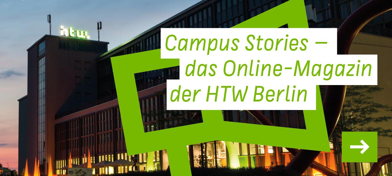 Link zu Campus Stories - das Online-Magazin der HTW Berlin
